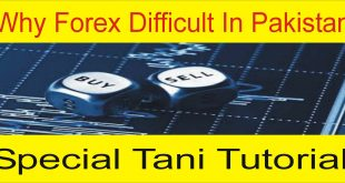 Why Forex Trading Difficult For Pakistani Traders Tani Forex Tutorial