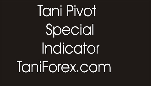 Tani Pivot Point Special Indicator Strategy - Tani Forex