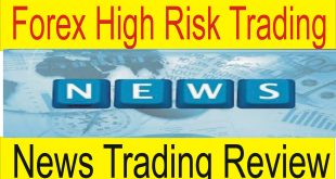 Forex High Risk Trading | News Forex Trading Review by Tani Forex in