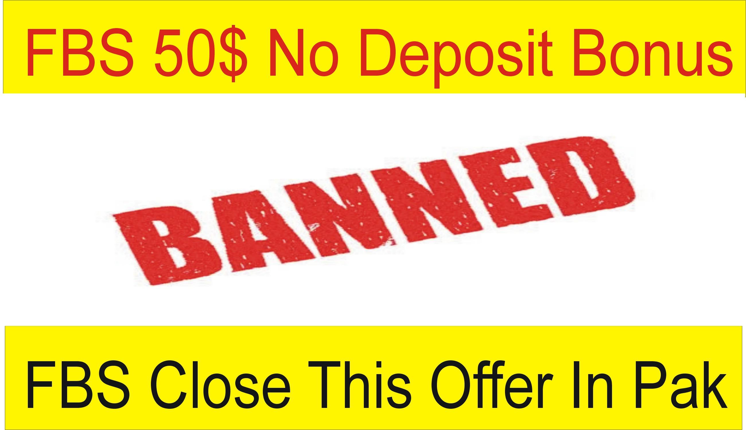 50$ No Deposit Bonus FBS Banned Pakistan, Bangladesh