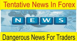 Tentative Forex News Dangerous News For Traders By Tani Forex
