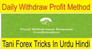 Reasons Of Daily Withdraw Profit Method By Tani Forex