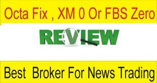 Octafx Fix , XM Zero Or FBS Zero spread Best account For News Trading