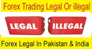 Forex trading legal Or illegal in Pakistan and India