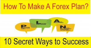 How To Make a Forex Trading Plan 10 Secret Tricks