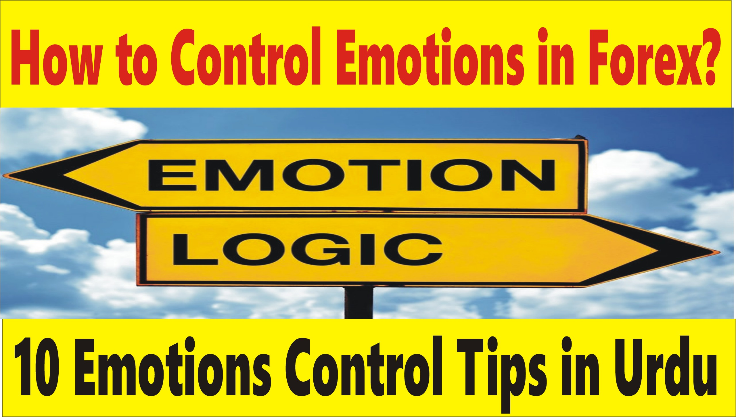 How to Control Emotions Ups and Down When Trading Forex – Trading Psychology – Trade Revenue Pro